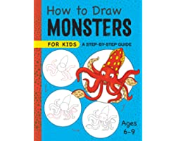 How to Draw Monsters for Kids: A Step-by-Step Guide for Kids Ages 6-9 (How to Draw Step-By-Step (wt))