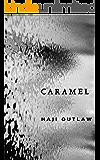 Caramel: Part I