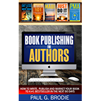 Book Publishing for Authors: How to Write, Publish and Market Your Book to a #1 Bestseller in the Next 90 Days (Get…