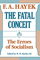 The Fatal Conceit: The Errors of Socialism (The Collected Works of F. A. Hayek Book 1) Kindle Edition