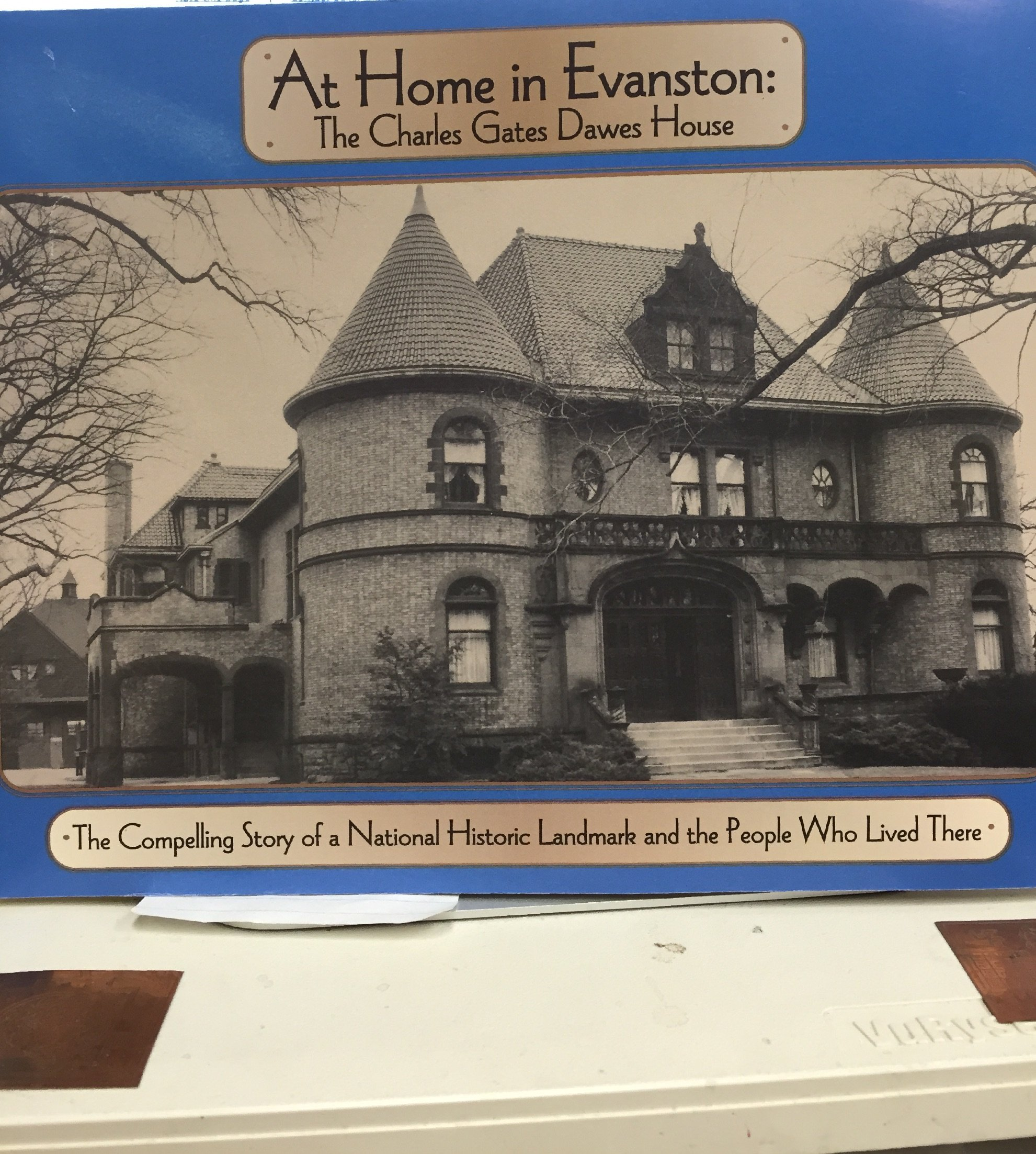 At home in Evanston: The Charles Gates Dawes House : the compelling story of a national historic landmark and the people who lived there ebook