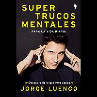 Supertrucos mentales para la vida diaria: Descubre de lo que eres capaz