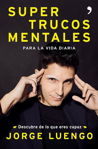 Supertrucos mentales para la vida diaria: Descubre de lo que eres capaz eBook: Luengo, Jorge: Amazon.es: Tienda Kindle