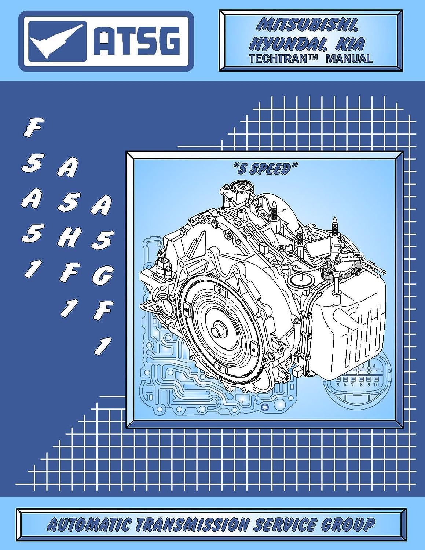 ATSG Mitsubishi F5A5A(F5A51) HYUNDIA Transmission Repair Manual (F5A51  Transmission Problems F5A51 Best Repair Book Available!)