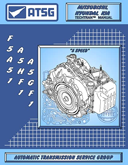 ATSG MITSUBISHI F5A5A(F5A51) HYUNDIA Transmission Repair Manual