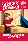 Benny Uncovers a Mystery (The Boxcar Children Mysteries Book 19)
