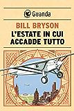 L'estate in cui accadde tutto (Italian Edition)