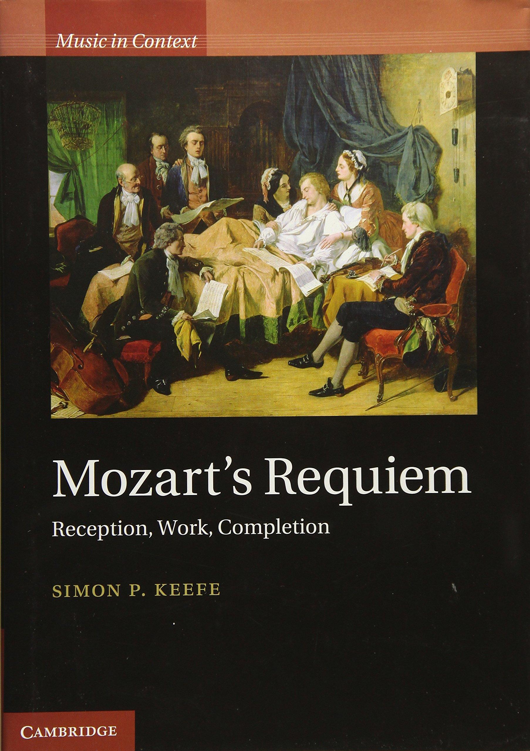 Mozart's Requiem: Reception, Work, Completion (Music in Context) pdf epub