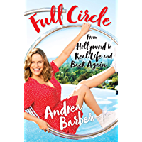 Full Circle: From Hollywood to Real Life and Back (English Edition)