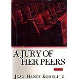 A Jury of Her Peers: A Novel