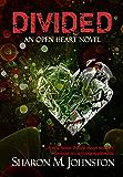 Divided (An Open Heart Novel Book 1)