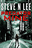Predator Mine: Action-Packed Revenge & Gripping Vigilante Justice (Angel of Darkness Thriller, Noir & Hardboiled Crime Fiction Book 6)