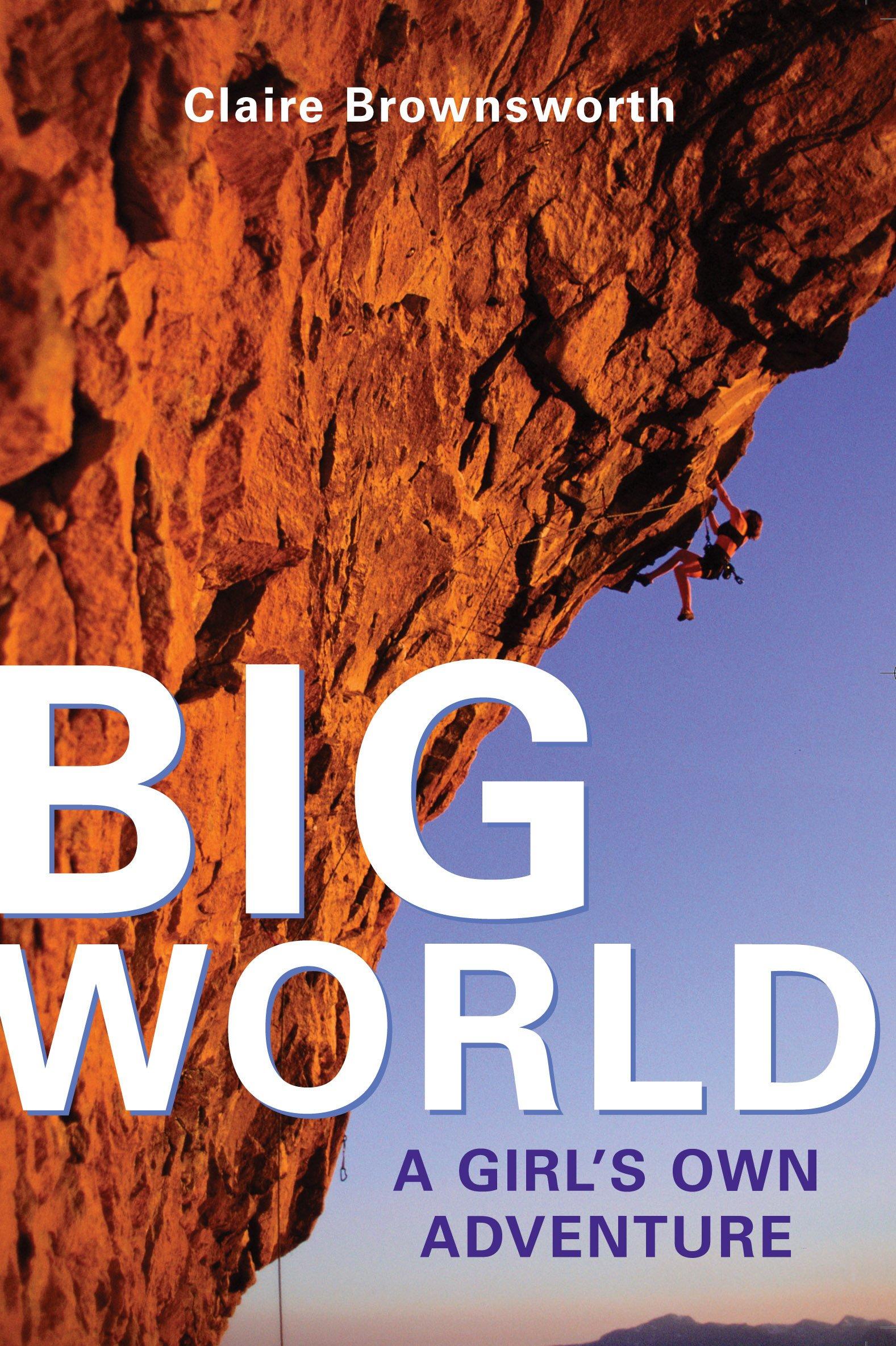 Read Online Big World: A Girl's Own Adventure ebook