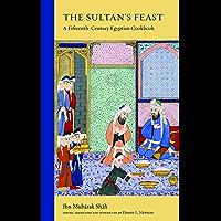 The Sultan's Feast: A Fifteenth-Century Cookbook