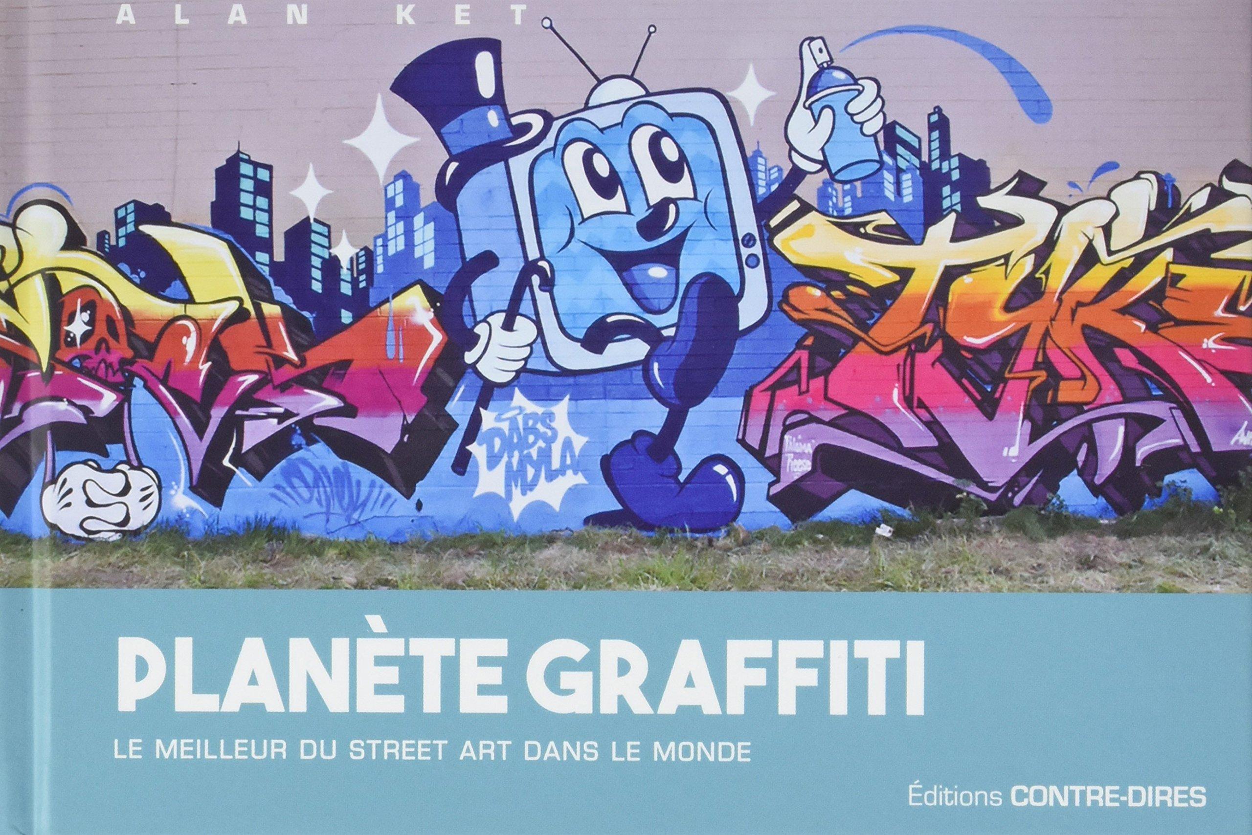 Planète graffiti le meilleur du street art dans le monde french album 9 sep 2016