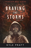 Braving The Storms (Strengthen What Remains Book 3)