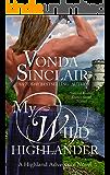 My Wild Highlander: A Scottish Historical Romance (Highland Adventure Book 2)