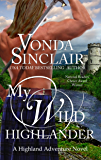 My Wild Highlander: A Scottish Historical Romance (Highland Adventure Book 2)