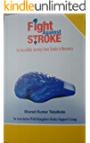 An Incredible Journey from Stroke and to Recovery: An Fight against Stroke