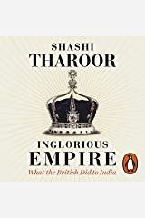 Inglorious Empire: What the British Did to India Audible Audiobook