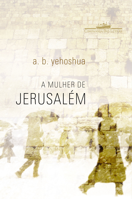 A Mulher de Jerusalém (Em Portuguese do Brasil): A. B. ...