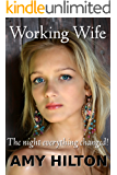 Working Wife: The night everything changed
