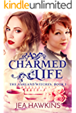 A Charmed Life: The Ashland Witches, Book 1 (English Edition)
