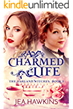A Charmed Life: The Ashland Witches, Book 1