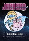Jackson Saves an Owl (Jackson Superhero)