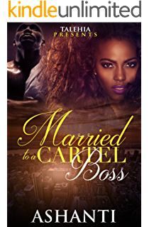 Married To A Cartel Boss 2 - Kindle edition by Ashanti ...