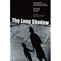 The Long Shadow: Family Background, Disadvantaged Urban Youth, and the Transition to Adulthood (American Sociological Association's Rose Series) (English Edition)