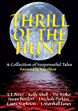 Thrill of the Hunt: A Collection of Suspenseful Tales