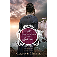 Dishonorable Miss DeLancey, The (Regency Brides: A Legacy of Grace Book 3)