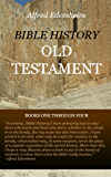 Bible History: Old Testament: Books One Through Four (The Works of Alfred Edersheim Book 4) (English Edition)