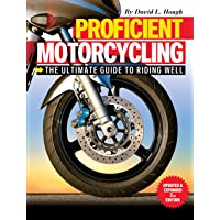 Proficient Motorcycling: The Ultimate Guide to Riding Well, Updated & Expanded 2nd Edition (CompanionHouse Books) The…