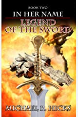 Legend Of The Sword (In Her Name, Book 2) Kindle Edition