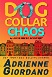Dog Collar Chaos (A Lucie Rizzo Mystery Book 4)