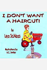 I Don't Want a Haircut Kindle Edition