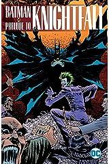 Batman: Prelude to Knightfall (Batman: Knightfall) Kindle Edition