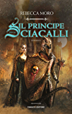 Il principe degli Sciacalli (Fanucci Editore)