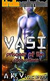 Vasi: Prisoner of the Alien Prince (A Science Fiction Romance Novel)