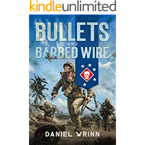 Bullets and Barbed Wire : From Guadalcanal to Cape Gloucester (WW2 Pacific Military History Series Book 1)