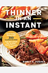 Thinner in An Instant: Great-Tasting Dinners with 350 CALORIES OR FEWER from Your Instant Pot® or Other Electric Pressure Cooker Paperback