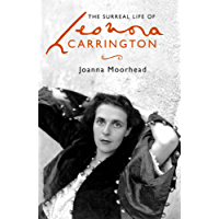 The Surreal Life of Leonora Carrington: A Surreal Life