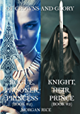Of Crowns and Glory Bundle: Rogue, Prisoner, Princess and Knight, Heir, Prince (Books 2 and 3)