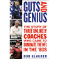 Guts and Genius: The Story of Three Unlikely Coaches Who Came to Dominate the NFL in the '80s