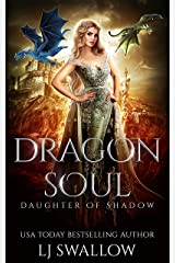Dragon Soul (Daughter of Shadow Book 1) Kindle Edition