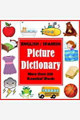 English Spanish Picture Dictionary: First Spanish Word Book with More than 325 Essential Words (Bilingual Picture Dictionaries 1) Kindle Edition