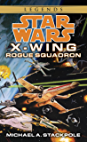 Rogue Squadron: Star Wars Legends (X-Wing) (Star Wars: X-Wing - Legends Book 1)
