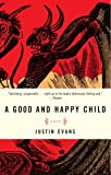 A Good and Happy Child: A Novel
